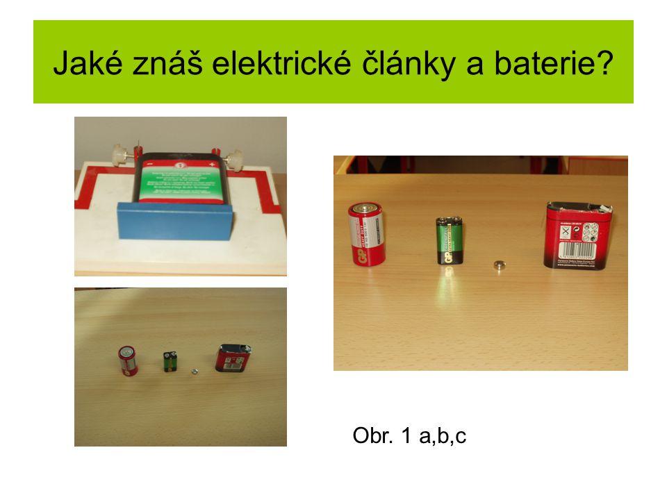 Jaké znáš elektrické články a baterie? Obr. 1 a,b,c