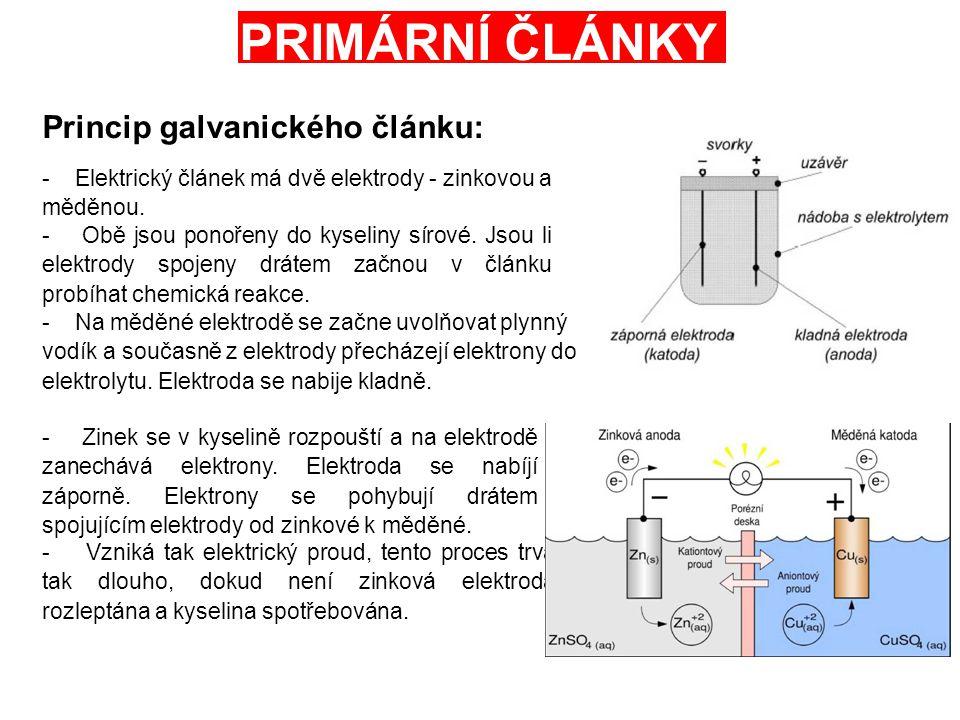 Princip galvanického článku: - Elektrický článek má dvě elektrody - zinkovou a měděnou. - Obě jsou ponořeny do kyseliny sírové. Jsou li elektrody spoj