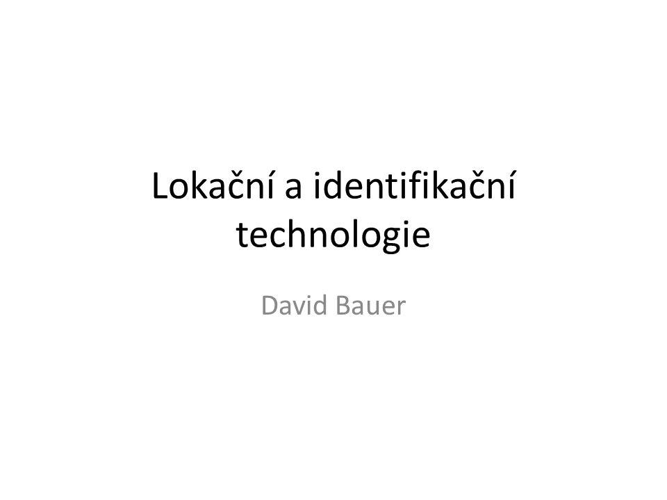 Lokační a identifikační technologie David Bauer