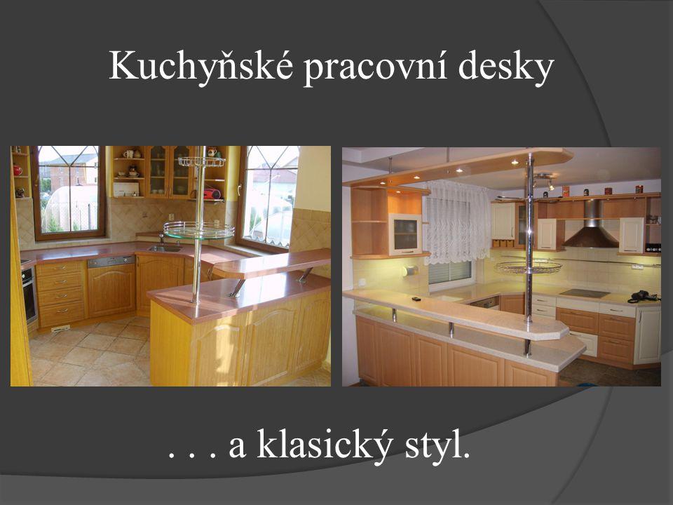 ... a klasický styl. Kuchyňské pracovní desky