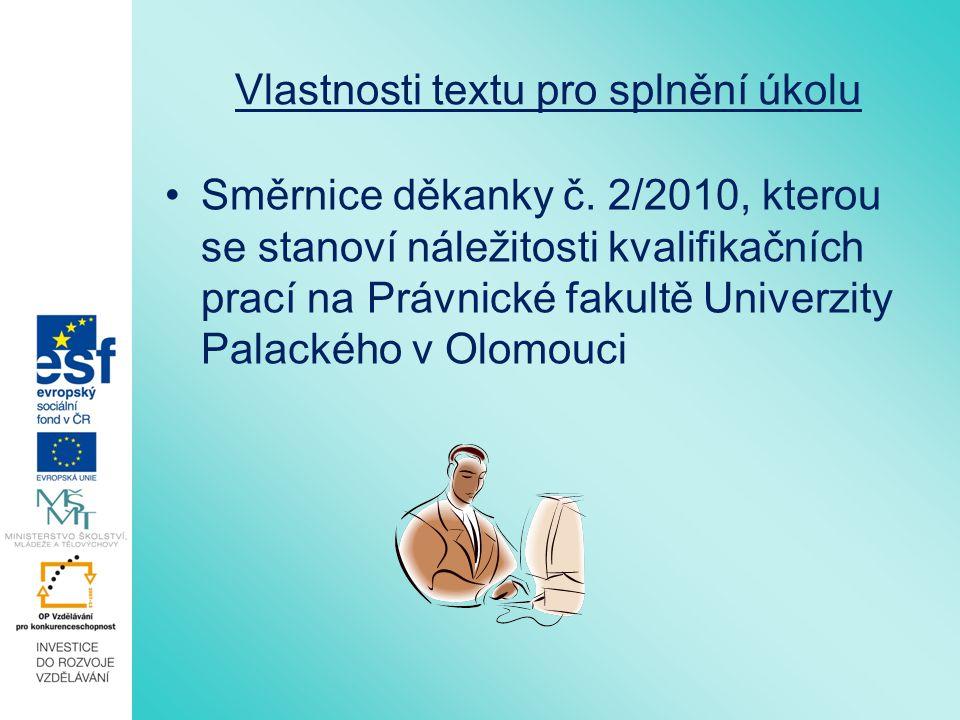 Vlastnosti textu pro splnění úkolu Směrnice děkanky č. 2/2010, kterou se stanoví náležitosti kvalifikačních prací na Právnické fakultě Univerzity Pala