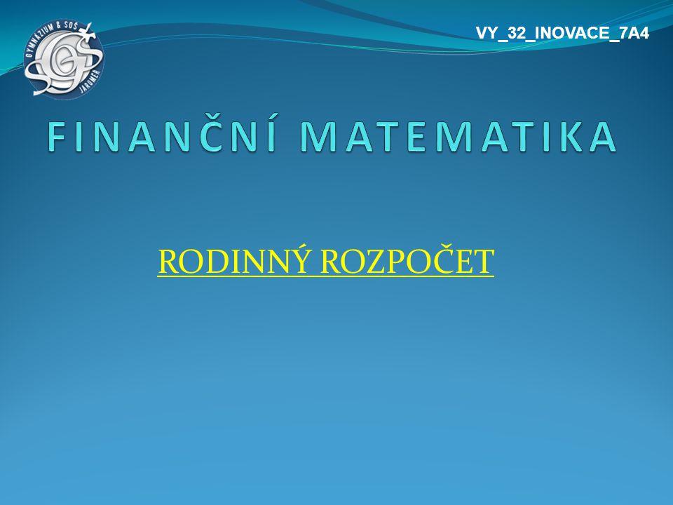 RODINNÝ ROZPOČET VY_32_INOVACE_7A4