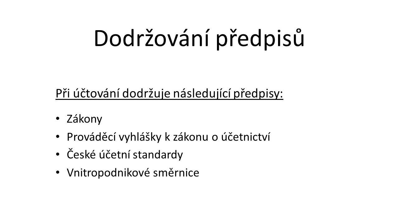 Při účtování dodržuje následující předpisy: Zákony Prováděcí vyhlášky k zákonu o účetnictví České účetní standardy Vnitropodnikové směrnice Dodržování