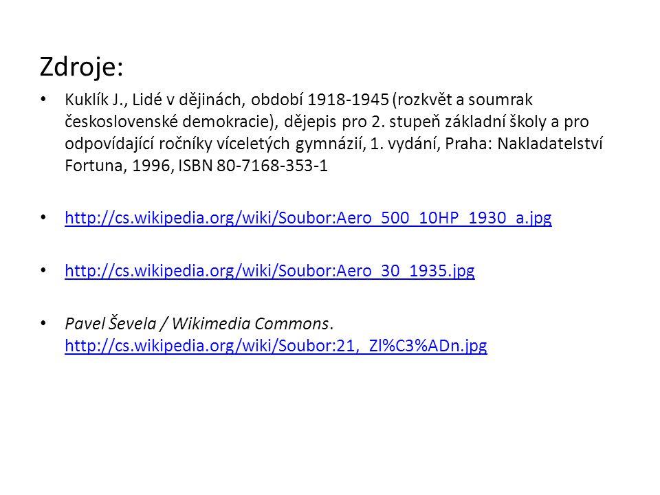 Zdroje: Kuklík J., Lidé v dějinách, období 1918-1945 (rozkvět a soumrak československé demokracie), dějepis pro 2.