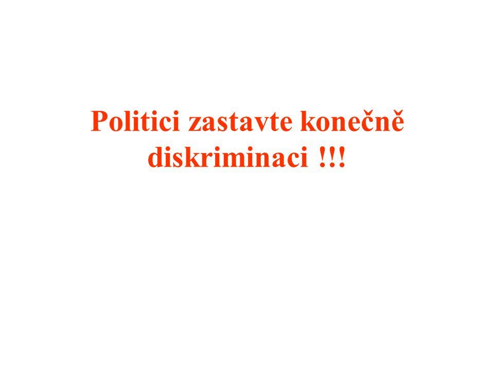 Politici zastavte konečně diskriminaci !!!