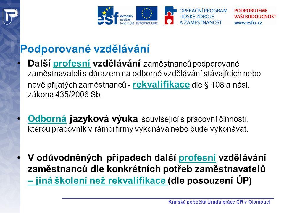 Krajská pobočka Úřadu práce ČR v Olomouci Podporované vzdělávání Další profesní vzdělávání zaměstnanců podporované zaměstnavateli s důrazem na odborné
