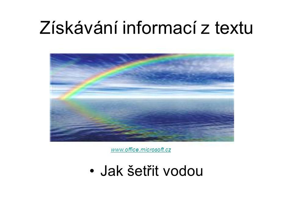 Získávání informací z textu Jak šetřit vodou www.office.microsoft.cz