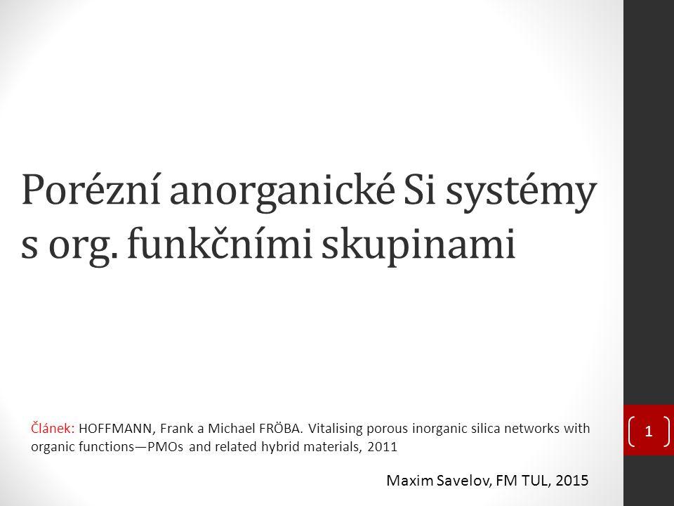 Porézní anorganické Si systémy s org.funkčními skupinami Článek: HOFFMANN, Frank a Michael FRÖBA.