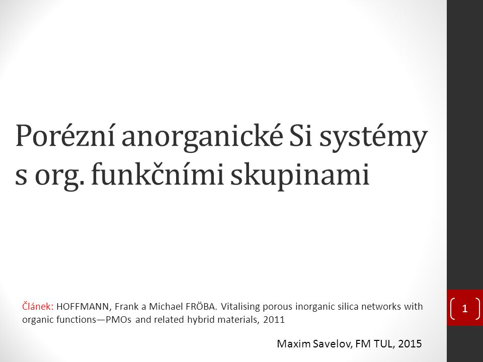 Porézní anorganické Si systémy s org. funkčními skupinami Článek: HOFFMANN, Frank a Michael FRÖBA. Vitalising porous inorganic silica networks with or