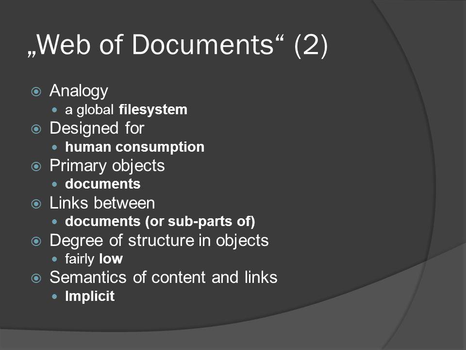 """""""The Web of Documents and the Web of Linked Data  """"From global filesystem to global database  Databáze na Webu dnes Přímo nepřístupná a vzájemně nepropojená """"datová sila"""