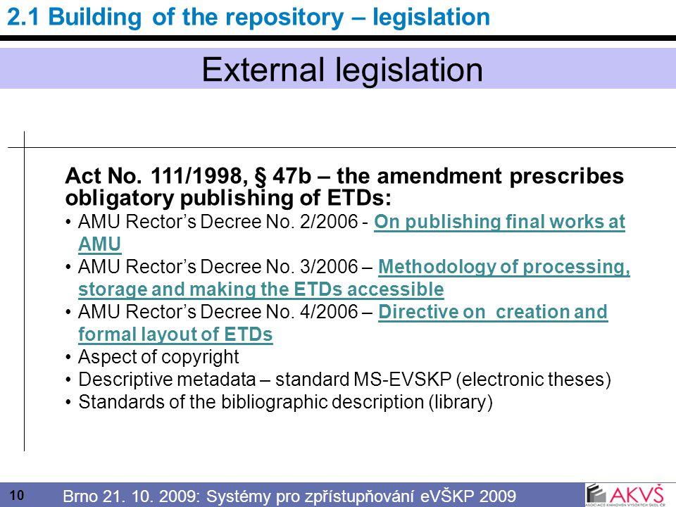 10 Brno 21. 10. 2009: Systémy pro zpřístupňování eVŠKP 2009 External legislation Act No.
