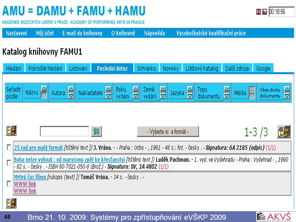46 Brno 21. 10. 2009: Systémy pro zpřístupňování eVŠKP 2009