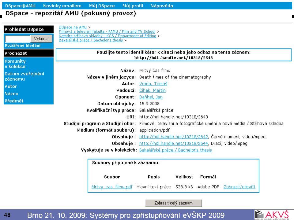 48 Brno 21. 10. 2009: Systémy pro zpřístupňování eVŠKP 2009