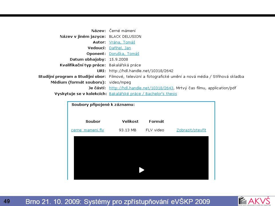 49 Brno 21. 10. 2009: Systémy pro zpřístupňování eVŠKP 2009
