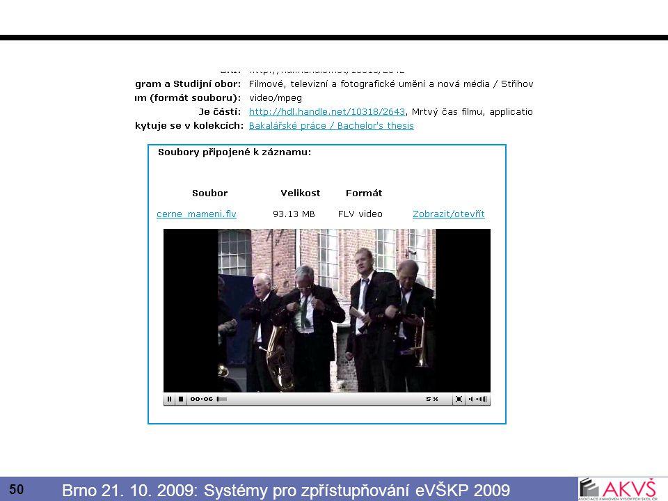 50 Brno 21. 10. 2009: Systémy pro zpřístupňování eVŠKP 2009