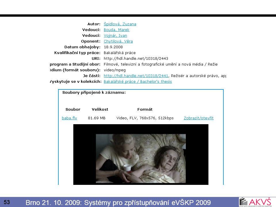 53 Brno 21. 10. 2009: Systémy pro zpřístupňování eVŠKP 2009