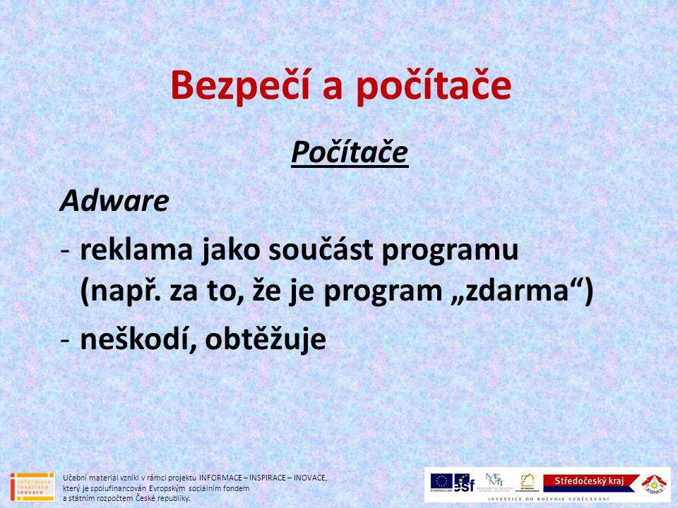 Bezpečí a počítače Počítače Adware -reklama jako součást programu (např.