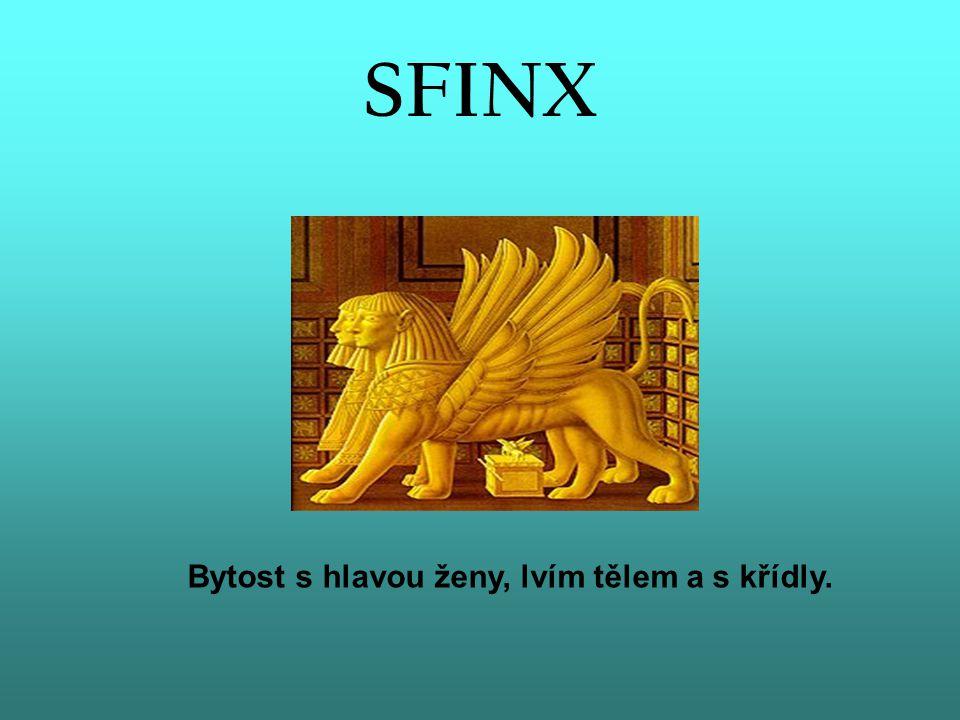 SFINX Bytost s hlavou ženy, lvím tělem a s křídly.