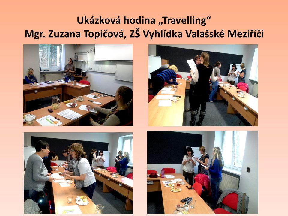 """Ukázková hodina """"Travelling Mgr. Zuzana Topičová, ZŠ Vyhlídka Valašské Meziříčí"""