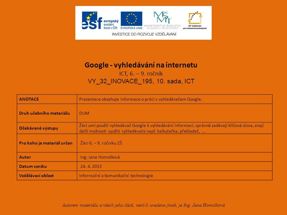 ANOTACEPrezentace obsahuje informace o práci s vyhledávačem Google.