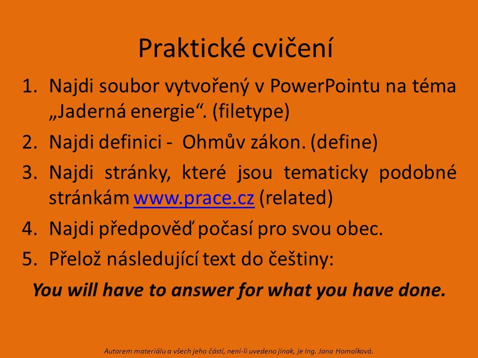 "Praktické cvičení 1.Najdi soubor vytvořený v PowerPointu na téma ""Jaderná energie ."