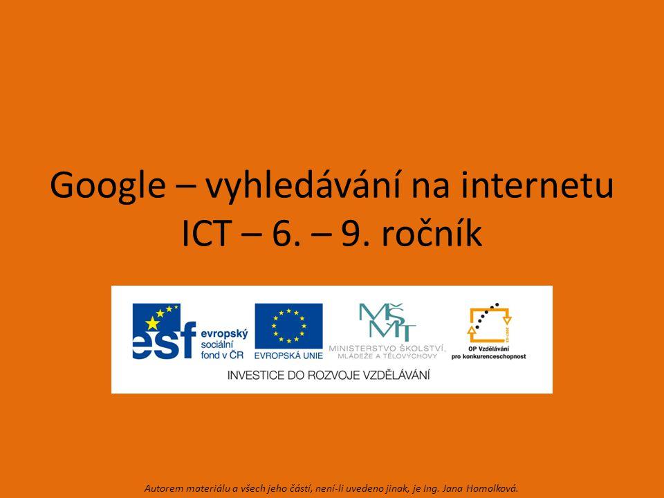 Google – vyhledávání na internetu ICT – 6. – 9.
