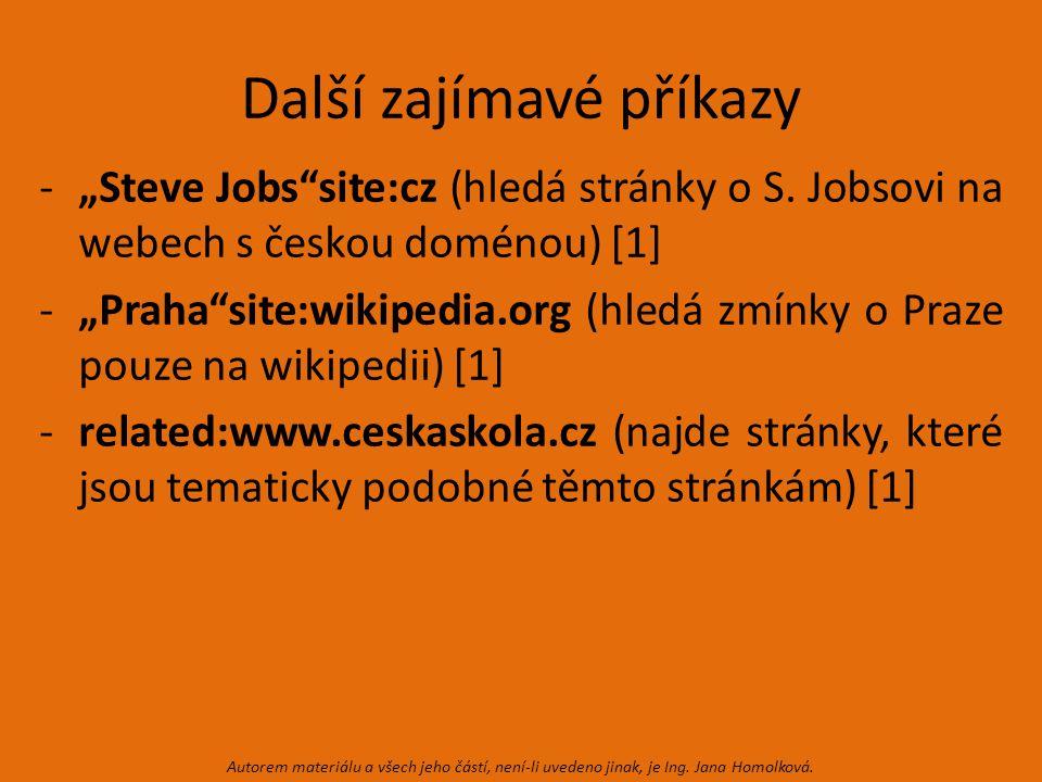 """Další zajímavé příkazy -""""Steve Jobs site:cz (hledá stránky o S."""