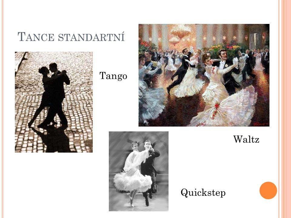 T ANCE STANDARTNÍ Tango Waltz Quickstep