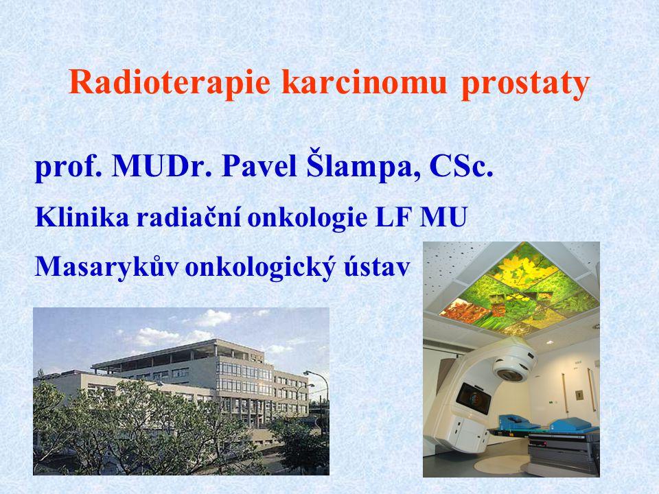 Léčba lokalizovaného Ca prostaty Radikální prostatektomie (RAPE) Zevní radioterapie (v délce 7-8 týdnů) (+/- hormonální terapie) - konformní - IMRT (s modulovanou intenzitou svazku záření) Brachyradioterapie - permanentní (palladium, jod) – jednorázová apl.