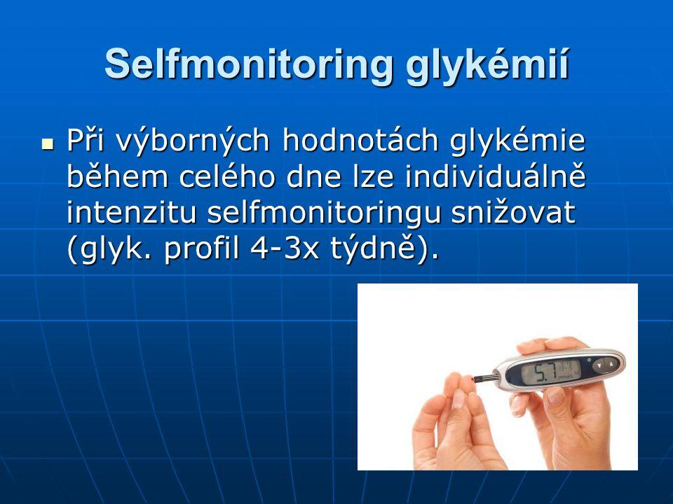 Selfmonitoring glykémií Při výborných hodnotách glykémie během celého dne lze individuálně intenzitu selfmonitoringu snižovat (glyk. profil 4-3x týdně