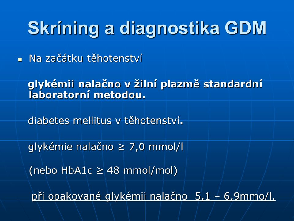 Skríning a diagnostika GDM Skríning a diagnostika GDM Ve 24.