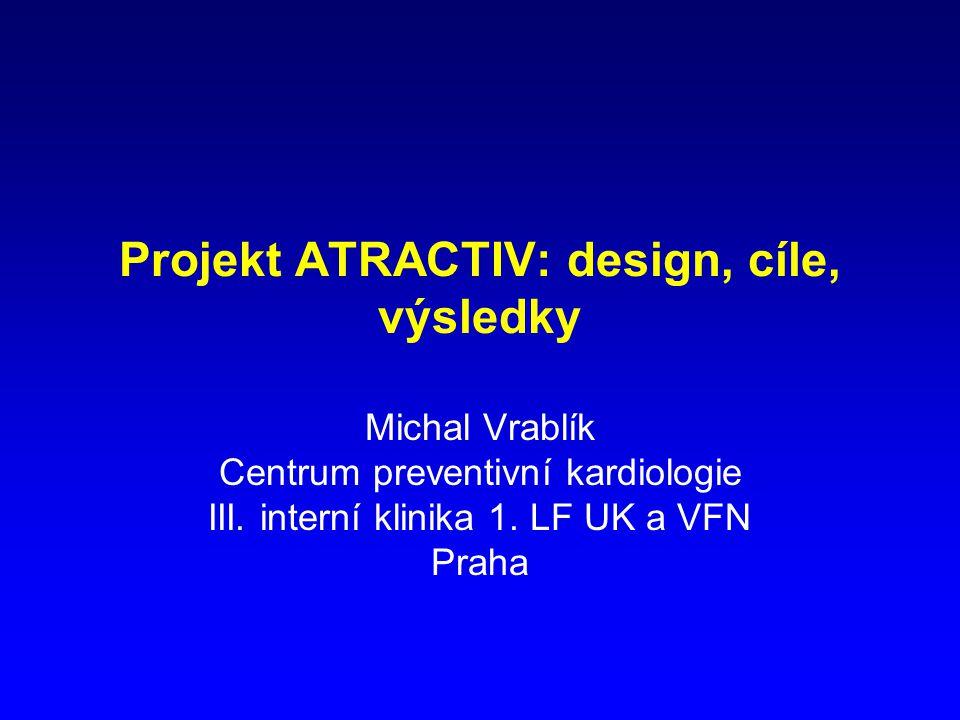 Projekt ATRACTIV: design, cíle, výsledky Michal Vrablík Centrum preventivní kardiologie III.