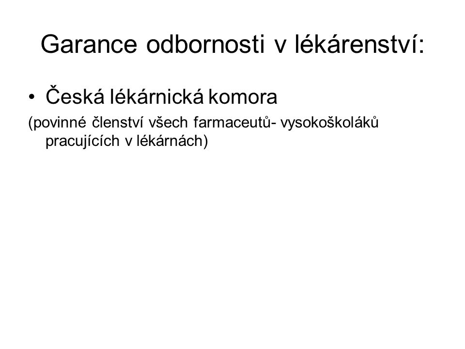 """Přehled o současném lékárenství Počet lékáren v ČR: asi 2 500 Počet odloučených pracovišť pro výdej léčiv: asi 240 Počet """"nemocničních lékáren: asi 80 Počet farmaceutů pracujících v lékárnách: asi 5 500"""