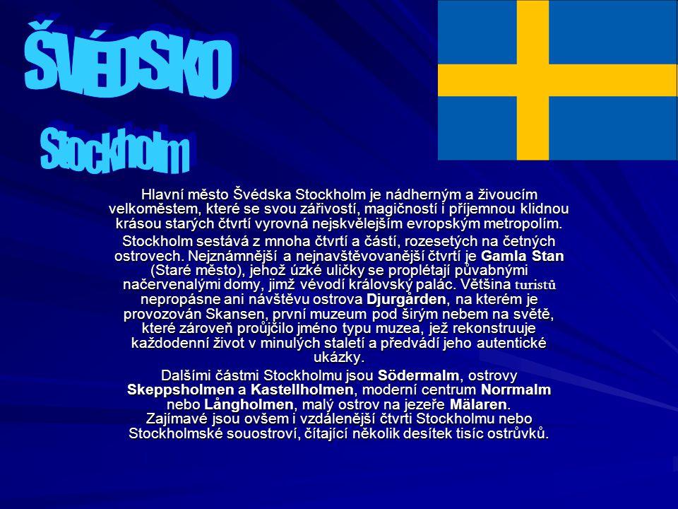 Hlavní město Švédska Stockholm je nádherným a živoucím velkoměstem, které se svou zářivostí, magičností i příjemnou klidnou krásou starých čtvrtí vyrovná nejskvělejším evropským metropolím.