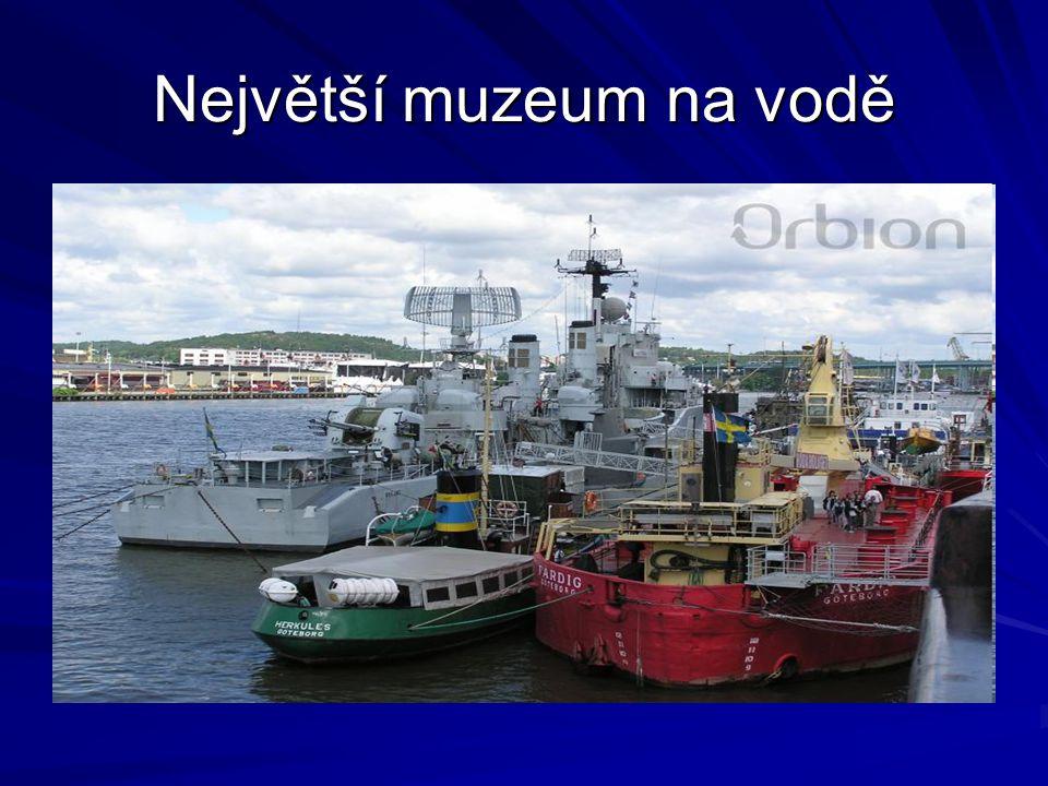 Největší muzeum na vodě