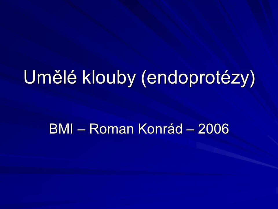 Umělé klouby (endoprotézy) BMI – Roman Konrád – 2006