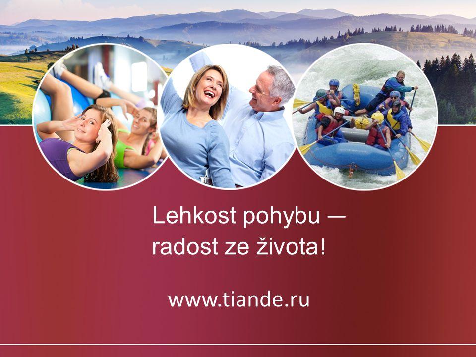 Lehkost pohybu — radost ze života ! www.tiande.ru