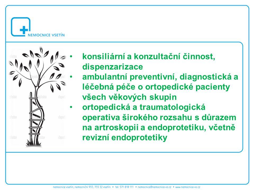 konsiliární a konzultační činnost, dispenzarizace ambulantní preventivní, diagnostická a léčebná péče o ortopedické pacienty všech věkových skupin ort