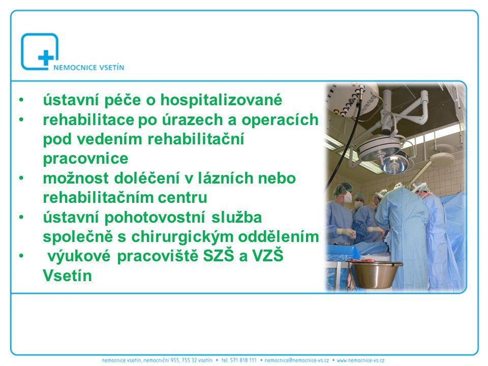 ústavní péče o hospitalizované rehabilitace po úrazech a operacích pod vedením rehabilitační pracovnice možnost doléčení v lázních nebo rehabilitačním