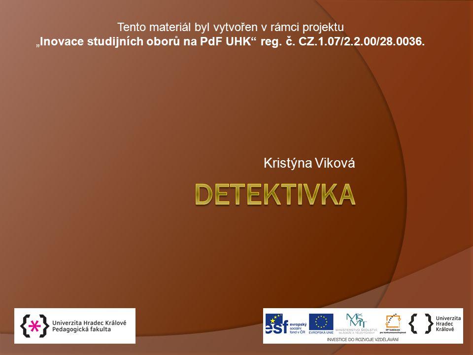 """Kristýna Viková Tento materiál byl vytvořen v rámci projektu """"Inovace studijních oborů na PdF UHK"""" reg. č. CZ.1.07/2.2.00/28.0036."""