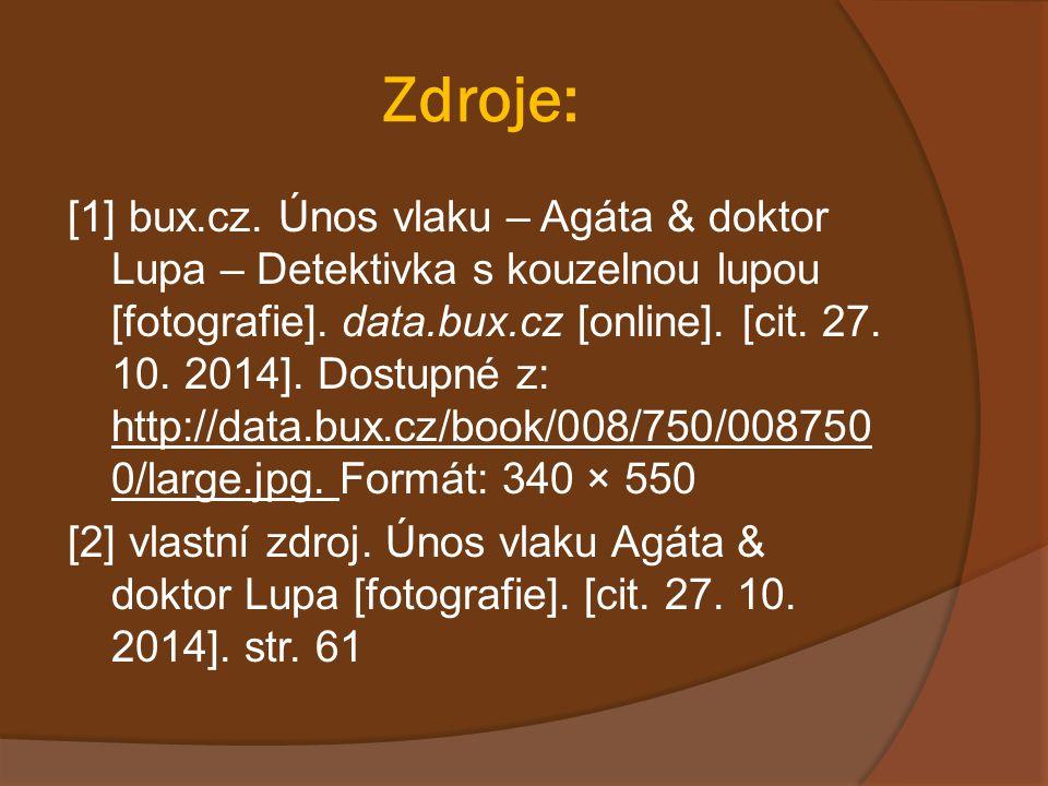 Zdroje: [1] bux.cz. Únos vlaku – Agáta & doktor Lupa – Detektivka s kouzelnou lupou [fotografie]. data.bux.cz [online]. [cit. 27. 10. 2014]. Dostupné