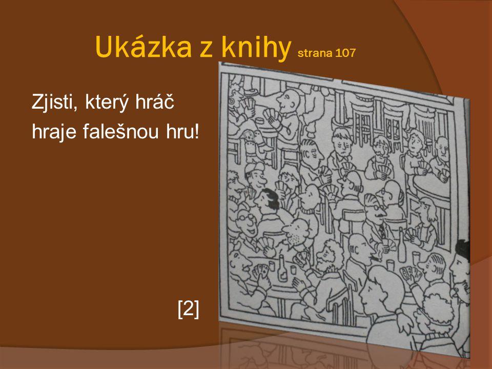 Ukázka z knihy strana 107 Zjisti, který hráč hraje falešnou hru! [2]