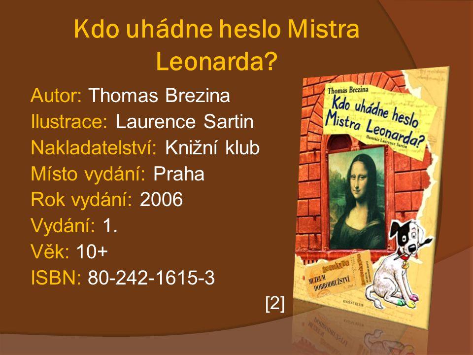 O knize Kdo uhádne heslo Mistra Leonarda.Máš rád dobrodružství a napínavé příběhy.