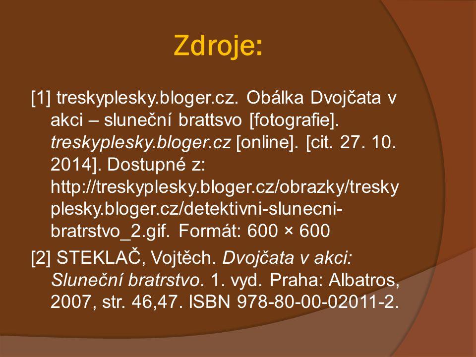 Zdroje: [1] treskyplesky.bloger.cz. Obálka Dvojčata v akci – sluneční brattsvo [fotografie]. treskyplesky.bloger.cz [online]. [cit. 27. 10. 2014]. Dos