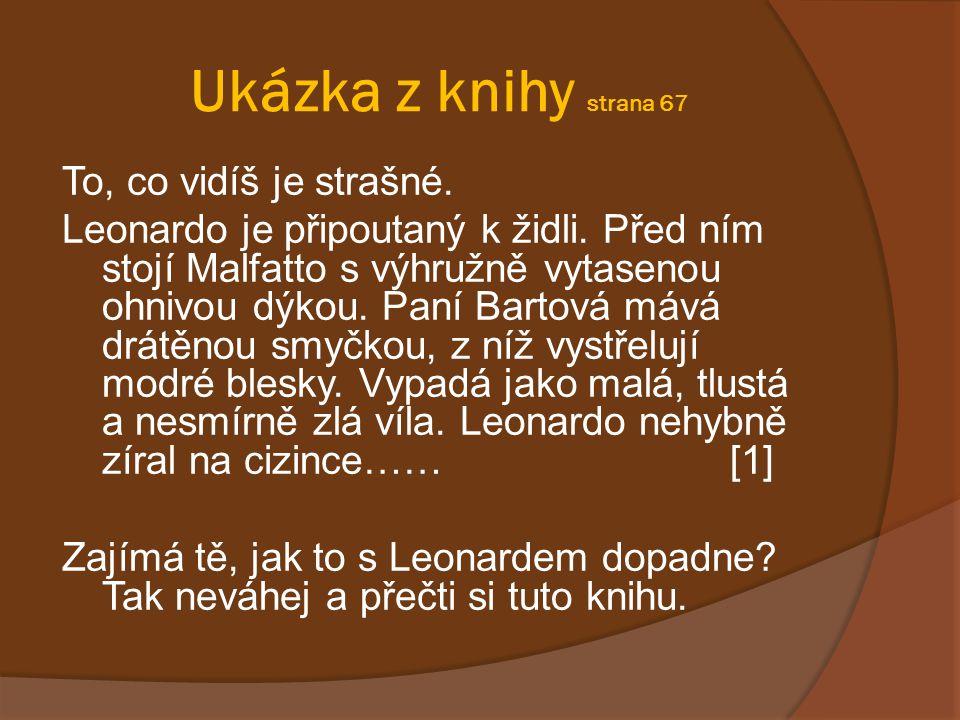 Zdroje: [1] BREZINA, Thomas.Kdo uhádne heslo Mistra Leonarda?.