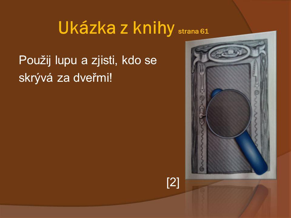 Ukázka z knihy strana 61 Použij lupu a zjisti, kdo se skrývá za dveřmi! [2]
