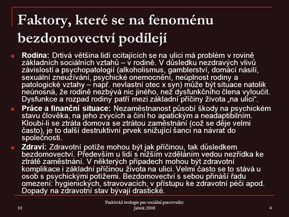 Počet bezdomovců (http://www.ok.cz/iksp/docs/344.pdf) Existují odhady, že v ČR je cca 9000 bezdomovců (z r.