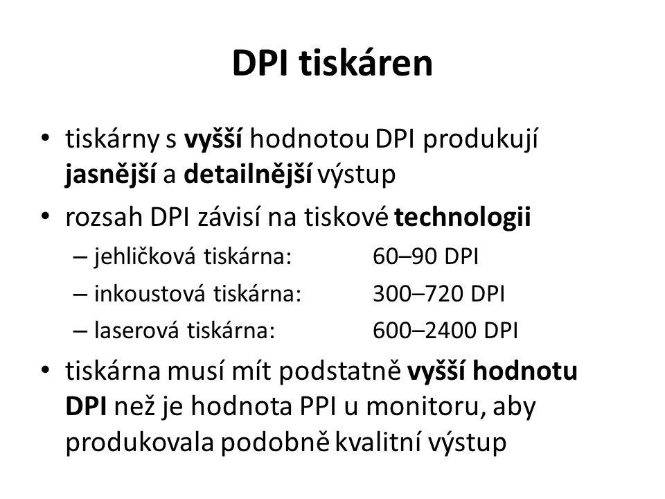 DPI tiskáren tiskárny s vyšší hodnotou DPI produkují jasnější a detailnější výstup rozsah DPI závisí na tiskové technologii – jehličková tiskárna:60–90 DPI – inkoustová tiskárna:300–720 DPI – laserová tiskárna:600–2400 DPI tiskárna musí mít podstatně vyšší hodnotu DPI než je hodnota PPI u monitoru, aby produkovala podobně kvalitní výstup