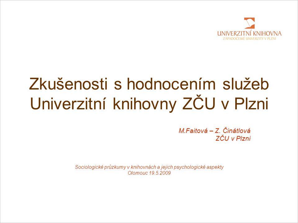 Zkušenosti s hodnocením služeb Univerzitní knihovny ZČU v Plzni M.Faitová – Z.