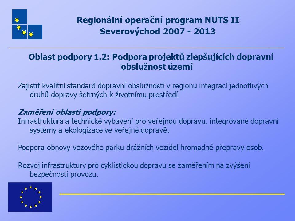 Regionální operační program NUTS II Severovýchod 2007 - 2013 Oblast podpory 1.2: Podpora projektů zlepšujících dopravní obslužnost území Zajistit kval